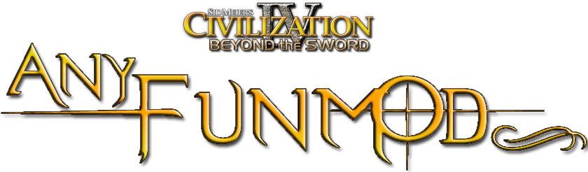Sid Meier's Civilization 4 - Beyond the Sword - anyfunmod